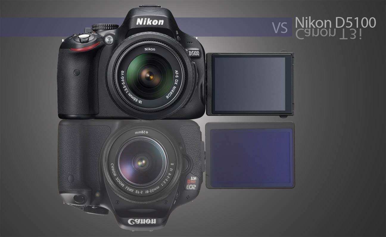 Nikon D5100 vs Canon T3i : Even Match? – Light And Matter