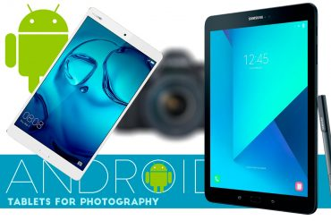 Best Android Tablets for Photography : 2017